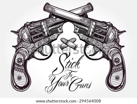 Hand drawn retro Gun Pistols crossed, bullets in vintage style with a slogan. Ornate detailed tattoo design element. Vector illustration isolated. Cards, t-shirts, scrap-booking, print concept art.  - stock vector