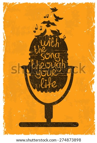 "Hand drawn retro musical illustration with silhouette of microphone. Creative typography poster with phrase ""With the song through your life"". - stock vector"
