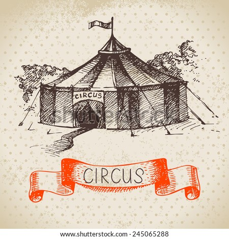 Hand drawn sketch circus and amusement vector illustration. Vintage background - stock vector