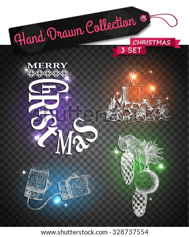 Hand drawn sketch collection of christmas decorations and objects. Shining christmas symbols and elements for design over transparent background. Mittens, Christmas candles, Christmas tree toys. - stock vector