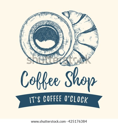 Hand drawn sketch image of coffee or tea cup with croissant. Graphic retro illustration.  Logo design template for coffee house, shop, bar, menu, bakery