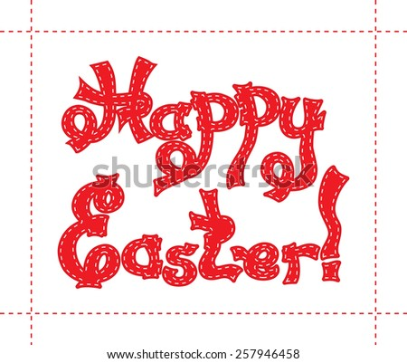 Hand drawn sketch of red text Happy Easter with white quiltings on the border. Vector illustration. - stock vector