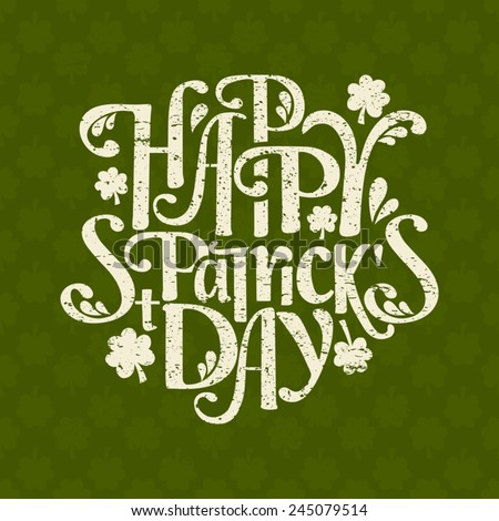 Hand-drawn typographic design template for St. Patrick's Day. The background is also a seamless pattern. - stock vector