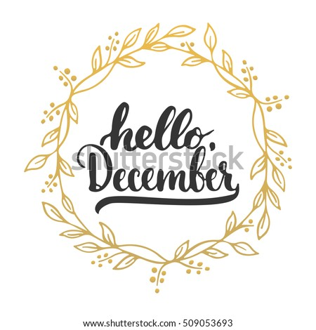 Hand Drawn Typography Lettering Phrase Hello, December Isolated On The  White Background With Golden Wreath