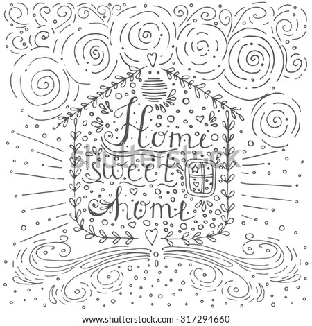 Hand drawn typography poster, Conceptual handwritten phrase Home Sweet Home, T-shirt hand lettered calligraphic design, Inspirational vector typography. - stock vector