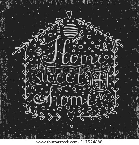 Hand drawn typography poster, Conceptual handwritten phrase Home Sweet Home, T-shirt hand lettered calligraphic design, Inspirational vector typography, blackboard - stock vector