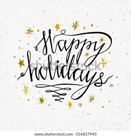 Hand drawn typography poster. Happy Holidays greetings hand-lettering isolated on white background. Made in vector. Inspirational illustration.  - stock vector
