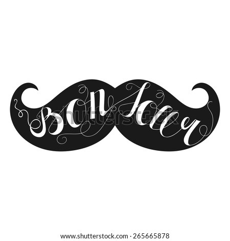 Hand drawn typography poster. Quote greeting in French Bonjour isolated on French moustaches background. Calligraphy lettering vector illustration for home decoration. - stock vector