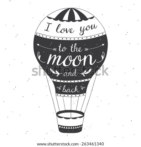 Hand drawn typography poster with air balloon. Romantic quote for valentines day card or save the date card. Inspirational vector typography. - stock vector
