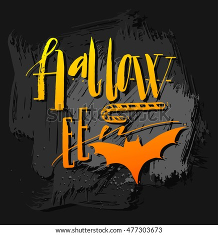 Hand drawn vector Halloween Poster with handwritten modern lettering word Halloween,bat and candy in orange colors.Design element for halloween party or sign isolated on black chalkboard background.