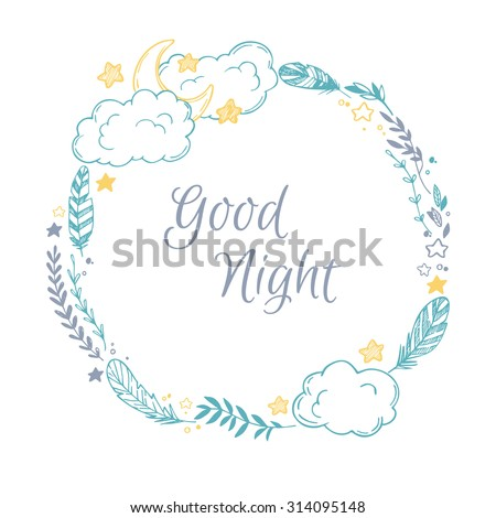Hand drawn vector illustration - good night, card with Wreath of feather, moon, cloud, natural elements, stars and more - stock vector