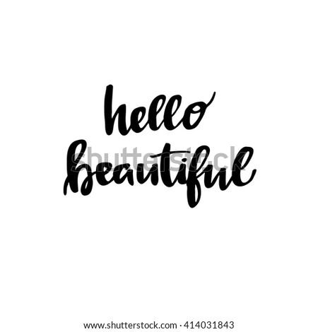Hand Lettering Vintage Quote   Hello Beautiful. Modern Calligraphy.