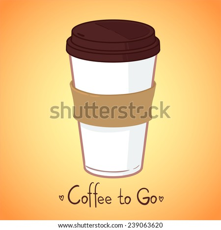Hand drawn vector illustration - Take coffee to go.  - stock vector