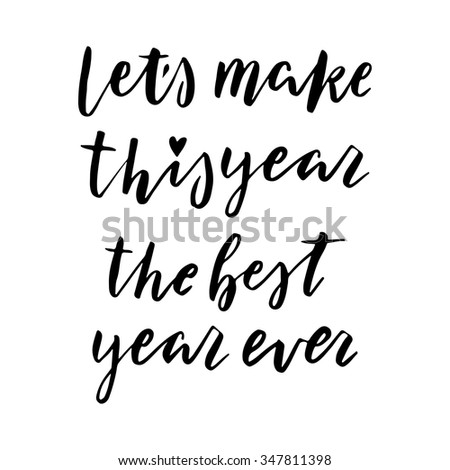Hand drawn vector lettering. Motivating modern calligraphy. Inspiring  hand lettered quote for wall poster or mood bord. Home decoration. Printable phrase. Let's make this year  amazing - stock vector