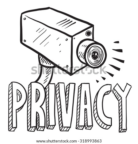 "Hand drawn vector sketch of a surveillance camera with a caption that says ""Privacy"" to indicate that people are being watched."