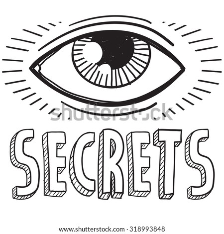 Hand drawn vector sketch of big brother's eye with a caption saying secrets to indicate surveillance and lack of privacy.