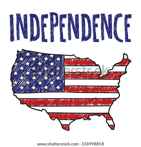 "Hand drawn vector sketch of the United States with American flag on it with a caption that says ""Independence"" to indicate sarcasm, social commentary, or patriotism."