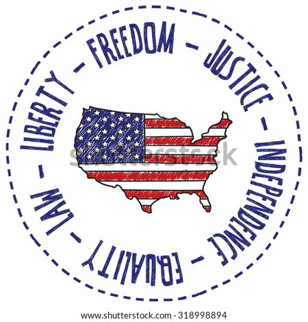 "Hand drawn vector sketch of the United States with American flag on it with a caption that says ""Freedom Justice Independence Equality Law and Liberty"" to indicate social commentary, or patriotism."