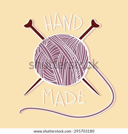 Hand drawn vector vintage illustration - Hand made. Yarn and knitting needles  - stock vector