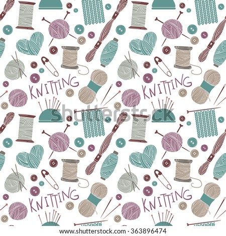 Hand drawn vector vintage illustration - Seamless pattern with knitting and crafts. Yarn, pins, buttons, thread, needle bar and knitting needles - stock vector
