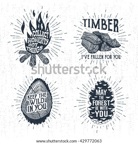 Hand drawn vintage badges set with textured bonfire, timber, tree trunk, and pine cone vector illustrations and inspirational lettering.