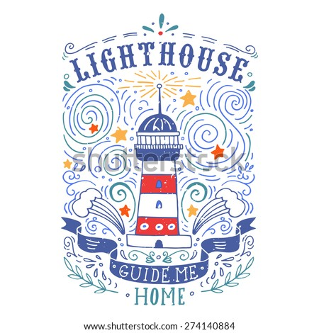 Hand drawn vintage label with a lighthouse and lettering. This illustration can be used as a print on T-shirts and bags. - stock vector