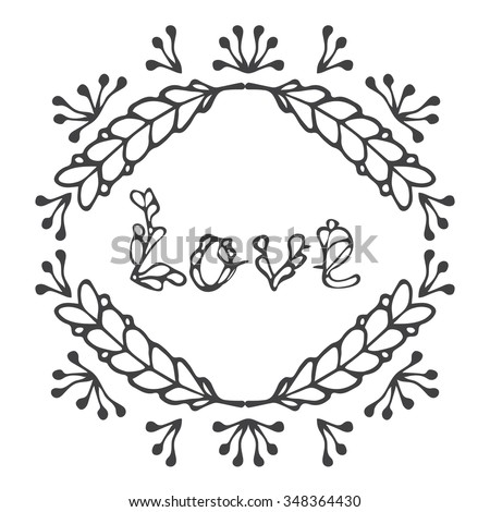 Hand drawn vintage lettering and decoration. Word love in ornate frame. Romantic headline. Vector illustration.Can be used as greeting card, print on T-shirts, bags. Happy Valentines Day Card Design.  - stock vector