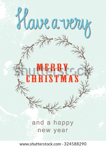 Hand drawn vintage Merry Christmas grungy postcard. New year vector illustration.  - stock vector