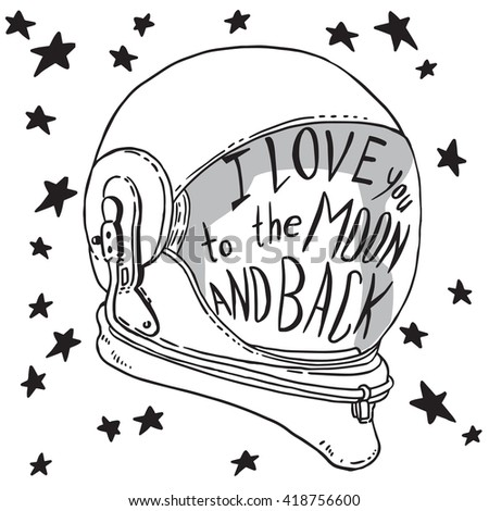 Hand Drawn Vintage Print With The Astronaut Helmet Stars And Lettering This Illustration Can