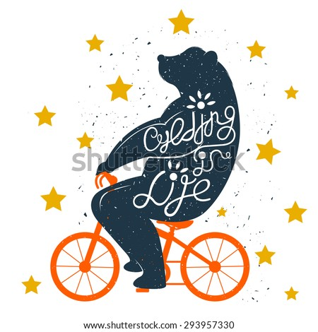 Hand drawn vintage typography poster. Romantic quote for cycling. Inspirational vector typography. Print with bear on bike and hand lettering - stock vector