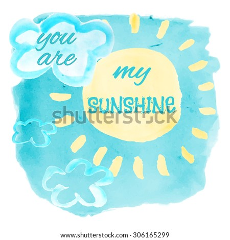 Awesome Hand Drawn Watercolor Background Summer Sky Background Sunny Sky Background  Inspirational Quote Love Quotes You Are
