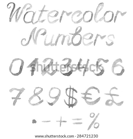 Hand drawn watercolor numbers. Handwritten grey font isolated on white background. Contains numbers 0,1,2,3,4,5,6,7,8,9, currency symbols and mathematical signs. Real watercolor texture. - stock vector
