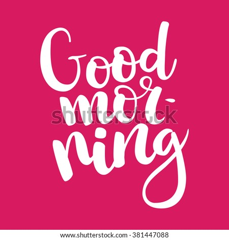 "Hand drawn white brush lettering ""Good morning"" on bright pink background. Vector. Easy to edit"