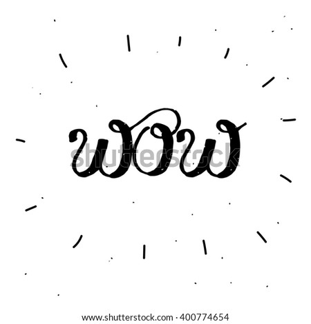 "Hand-drawn word ""WOW"" in black color. Handwritten lettering  ink for posters and greeting cards. Vector calligraphy.Stylish vintage background with inspirational words. Isolated on white - stock vector"
