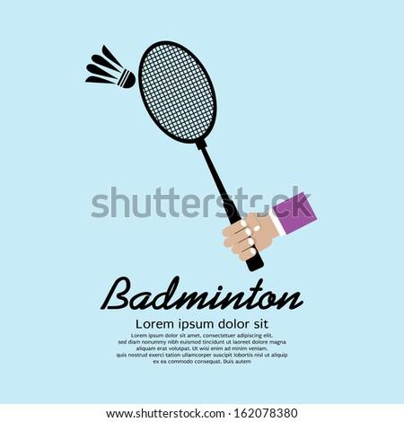 Hand Holding A Badminton Racket Vector Illustration EPS10 - stock vector