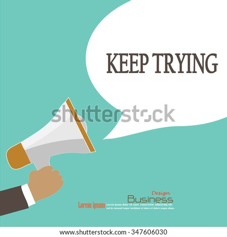 Hand holding megaphone with keep trying   word.announcement background. keep trying   concept. vector illustration. - stock vector