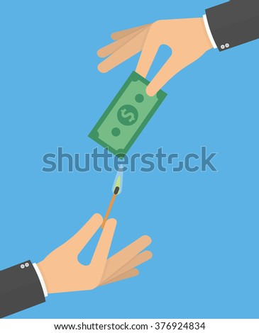 Hand holding money bill and another hand holding burning match stick. Burning money concept. Flat design - stock vector