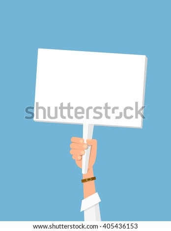 Hand holding sign. Man hand. White plate isolated. Vector protest sign. Blank protest sign. Picket sign. Political agitation campaign. Propaganda poster.