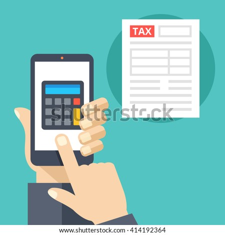 Hand holding smartphone with calculator on screen and tax form. Tax calculator, mobile app for accounting concepts. Flat design vector illustration - stock vector
