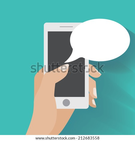 Hand holing smartphone with blank speech bubble for text. Using smart phone similar to iphon for text messaging. Eps 10 flat design concept. - stock vector