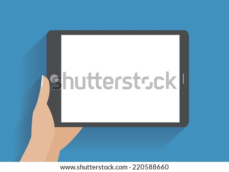 Hand holing tablet computer with blank screen. Using digital tablet pc similar to ipad, flat design concept. Eps 10 vector illustration - stock vector