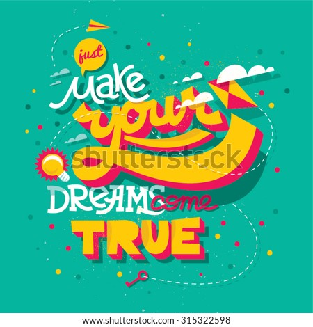 "Hand lettered motivational poster ""Make your dreams come true"""