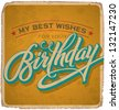 hand-lettered vintage birthday card -- with handmade calligraphy, vector (eps10); grunge effects in a separate layer; - stock vector