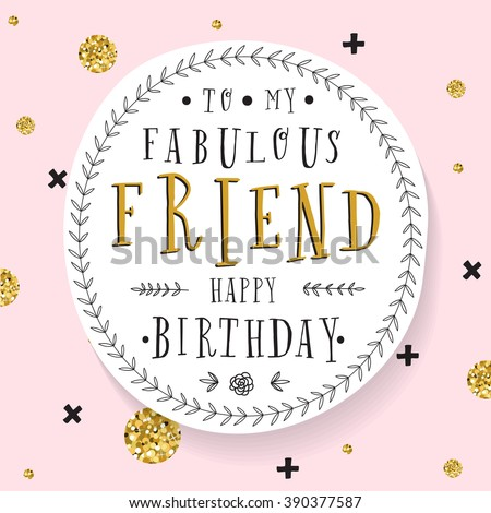 To My Gorgeous Fabulous Beautiful Friend Happy Birthday Card