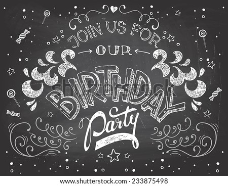 Hand-lettering birthday party invitation typography on blackboard with chalk - stock vector