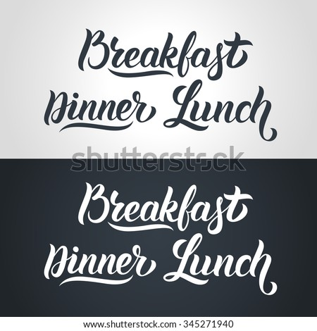 Hand lettering collection for menu. Breakfast, Dinner, Lunch - words in Handmade vector calligraphy set - stock vector