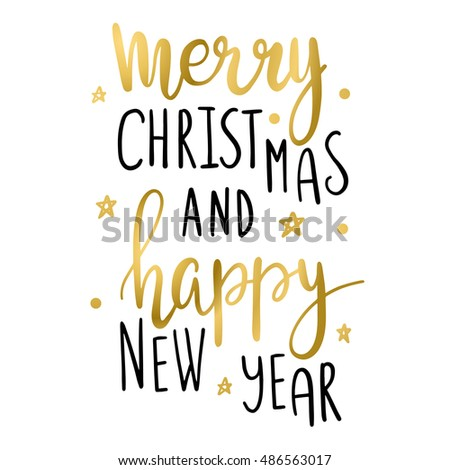 "Hand lettering inscription phrase ""Merry christmas and happy new year"" in black and golden colors. Can be used for festive design, christmas postcards, banners, mugs, tshirts, posters."