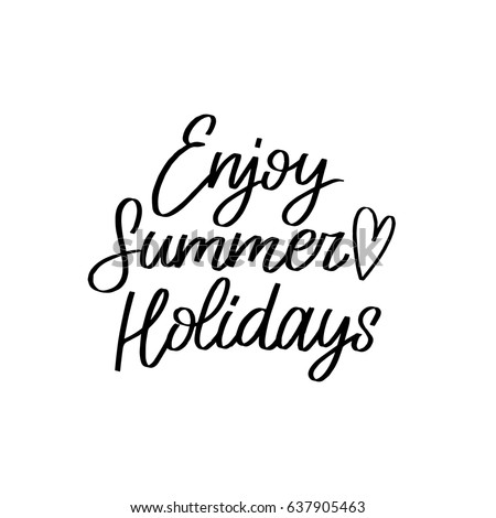 Hand Lettering Inspirational Poster Enjoy Summer Holidays With Heart Symbol Vector Fun Quote Illustration