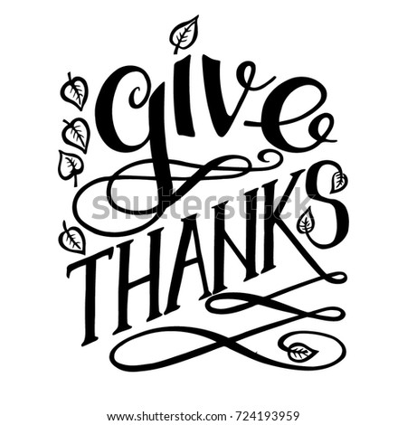 Hand Lettering Of Phrase Give Thanks Ink Calligraphic Inscription Decorated With Fall Leaves