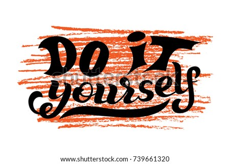 Hand lettering phrase do yourself diy stock vector 739661320 hand lettering phrase do it yourself diy inspirational quote text background solutioingenieria Images